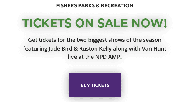 fishers parks and recreation, tickets on sale now, Get tickets for the two biggest shows of the seas