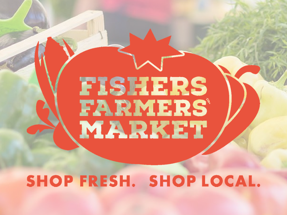fishers farmers' Market shop fresh. shop local.