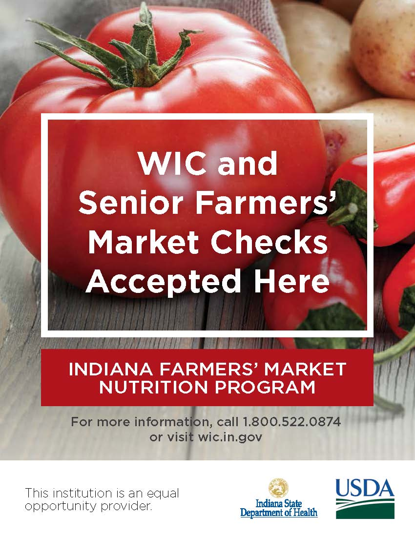 WIC & senior farmers market checks accepted here. indiana farmers market nutrition program. For more